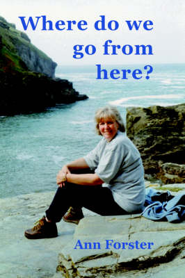 Where Do We Go from Here? by Ann Forster
