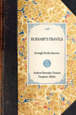 Burnaby's Travels: Reprinted from the Third Edition of 1798 book