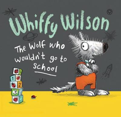 Whiffy Wilson the Wolf Who Wouldn't Go to School by Caryl Hart