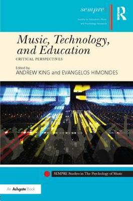 Music, Technology and Education by Andrew King