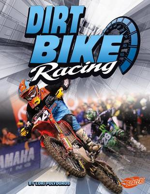 Dirt Bike Racing by Lori Polydoros