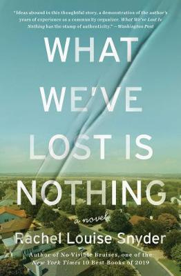 What We've Lost Is Nothing by Rachel Louise Snyder