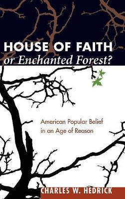 House of Faith or Enchanted Forest? by Charles W. Hedrick