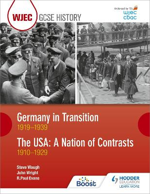 WJEC GCSE History Germany in Transition, 1919-1939 and the USA: A Nation of Contrasts, 1910-1929 by R. Paul Evans