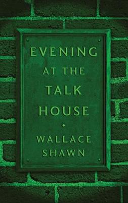 Evening at the Talk House (TCG Edition) by Wallace Shawn