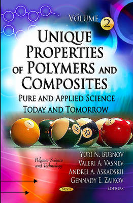 Unique Properties of Polymers & Composites by Yurii N. Bubnov