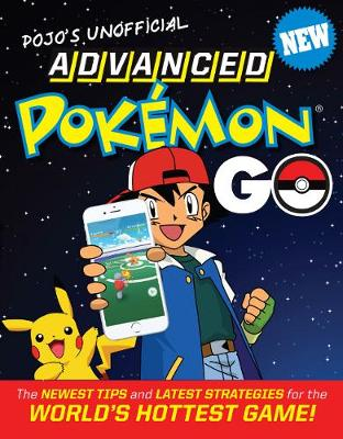 Pojo's Unofficial Advanced Pokemon Go by Books Triumph