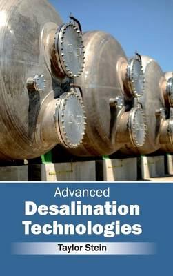 Advanced Desalination Technologies by Taylor Stein