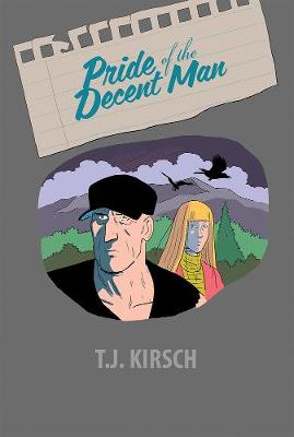 Pride Of The Decent Man by T. J. Kirsch