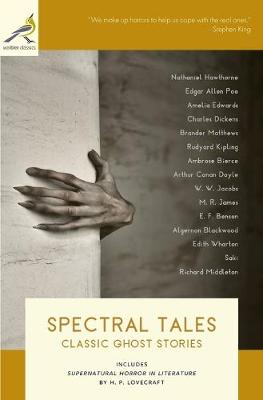 Spectral Tales: Classic Ghost Stories by M R James