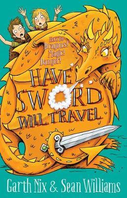 Have Sword, Will Travel: Have Sword Will Travel 1 by Garth Nix