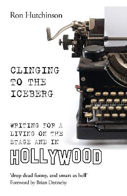 Clinging to the Iceberg by Ron Hutchinson