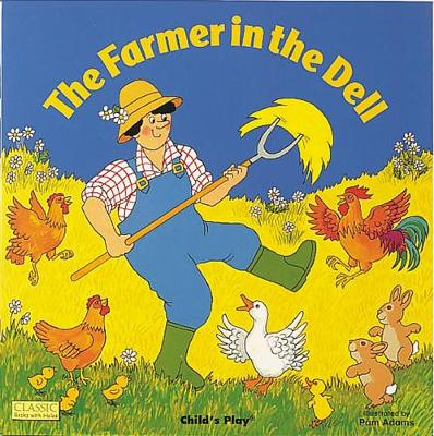 The Farmer in the Dell by Pam Adams