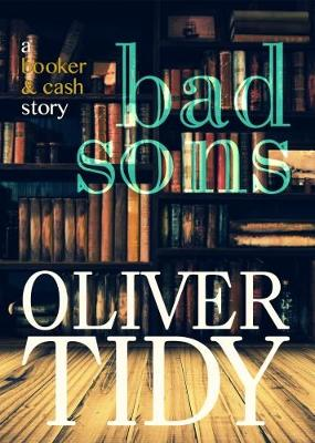 Bad Sons by Oliver Tidy