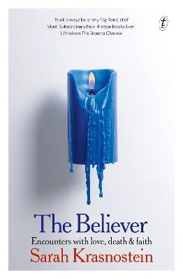 The Believer: Encounters with Love, Death & Faith book