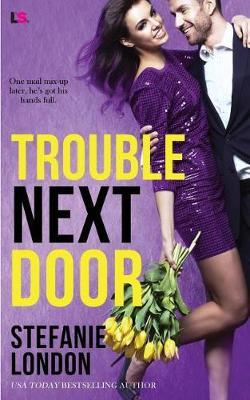 Trouble Next Door by Stefanie London
