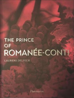 The Prince of Romanee-Conti by Laurens Delpech