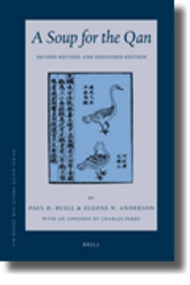 Soup for the Qan: Chinese Dietary Medicine of the Mongol Era As Seen in Hu Sihui's <i>Yinshan Zhengyao</i> by Paul D. Buell
