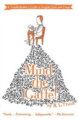 Mind the Gaffe! by Lecturer in Linguistics R L Trask