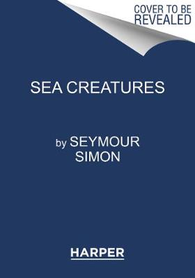 Sea Creatures by Seymour Simon