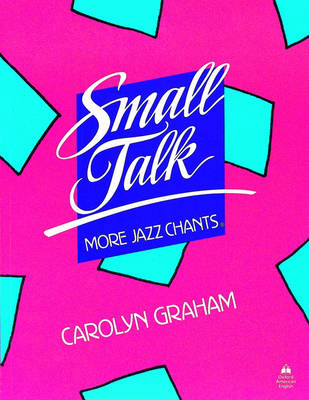 Small Talk: More Jazz Chants (R): Student Book by Carolyn Graham