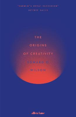 Origins of Creativity by Edward O. Wilson