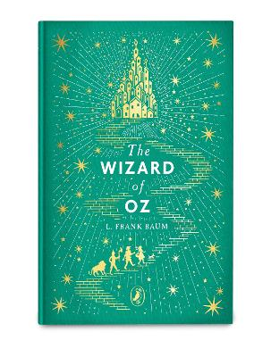 The Wizard of Oz: Puffin Clothbound Classics by L. Frank Baum