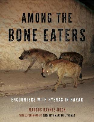 Among the Bone Eaters by Marcus Baynes-Rock