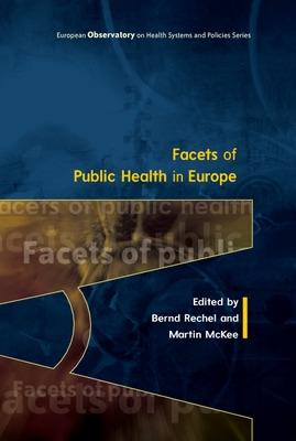 Facets of Public Health in Europe by Bernd Rechel
