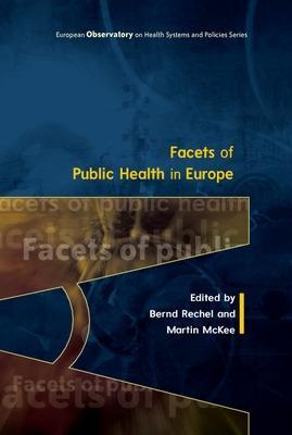 Facets of Public Health in Europe by Bernd Rechel