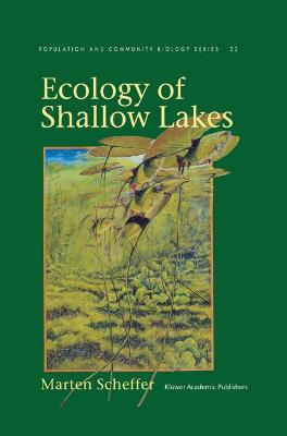 Ecology of Shallow Lakes by M. Scheffer