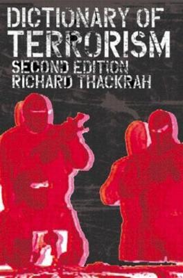 Dictionary of Terrorism by John Richard Thackrah