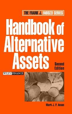 Handbook of Alternative Assets by Mark J. P. Anson