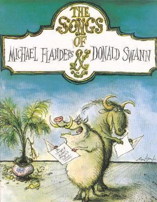 """The Songs of """"Flanders & Swann"""" by Michael Flanders"""