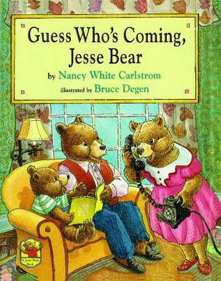 Guess Who's Coming, Jesse Bear by Nancy White Carlstrom