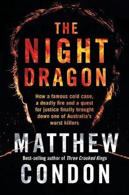 The Night Dragon by Matthew Condon