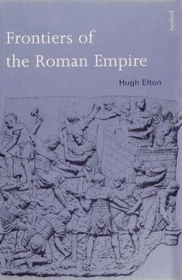 Frontiers of the Roman Empire by Hugh Elton