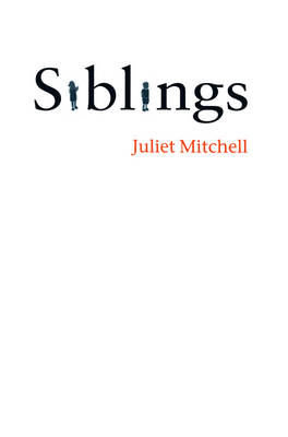 Siblings: Sex and Violence by Juliet Mitchell