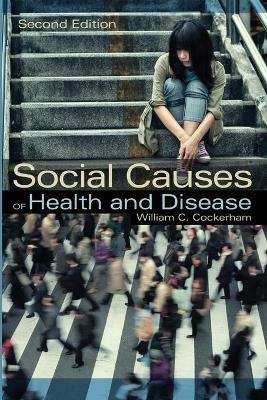 Social Causes of Health and Disease by William C. Cockerham