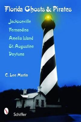 Florida Ghosts & Pirates by C. Lee Martin