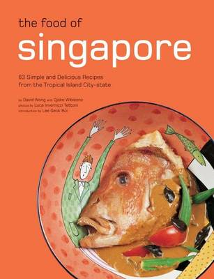 The Food of Singapore by Djoko Wibisono