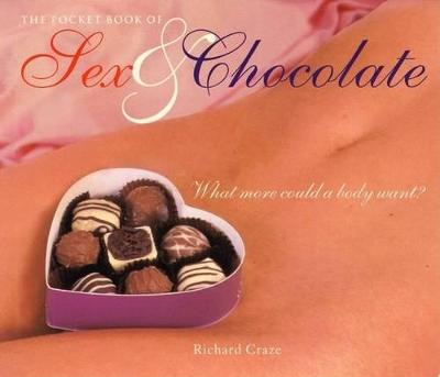 The Pocket Book of Sex & Chocolate by Richard Craze
