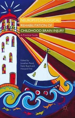 Neuropsychological Rehabilitation of Childhood Brain Injury by Jonathan Reed