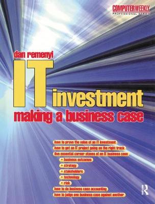 IT Investment: Making a Business Case by Dan Remenyi