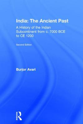 India: The Ancient Past by Burjor Avari