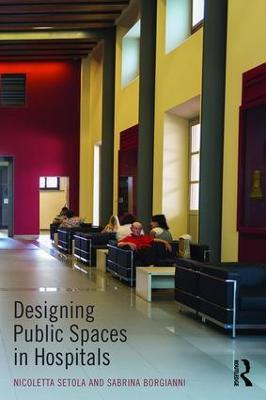 Designing Public Spaces in Hospitals by Nicoletta Setola
