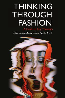 Thinking Through Fashion: A Guide to Key Theorists book