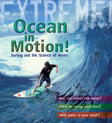 Extreme Science: Ocean in Motion by Paul Mason