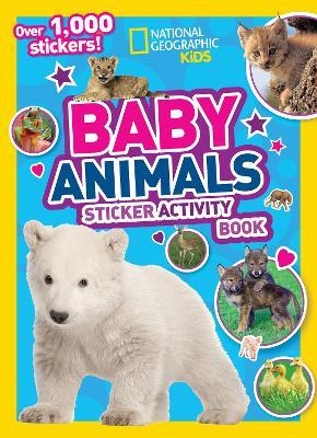 National Geographic Kids Baby Animals Sticker Activity Book by National Geographic Kids