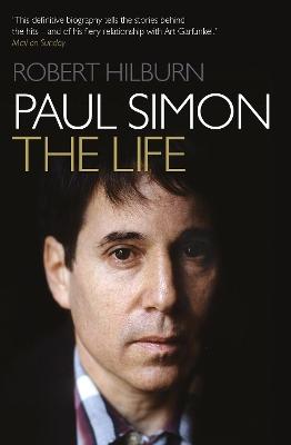 Paul Simon: The Life by Robert Hilburn